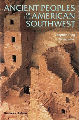 Ancient Peoples of the American Southwest By Plog, Stephen/ Grey, Amy Elizabeth (ILT)